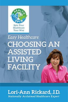 Choosing An Assisted Living Facility (Easy Healthcare) by [Rickard, Lori-Ann]