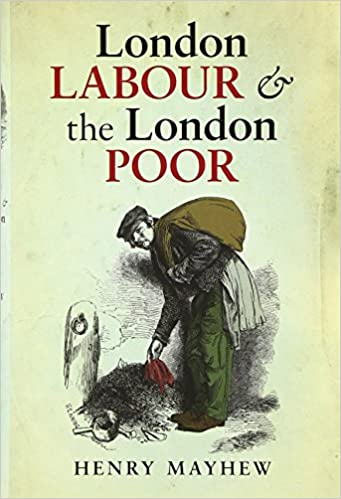 London Labour and the London Poor (Oxford Worlds Classics)