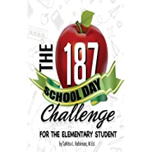The 187 School Day Challenge: For the Elementary Student
