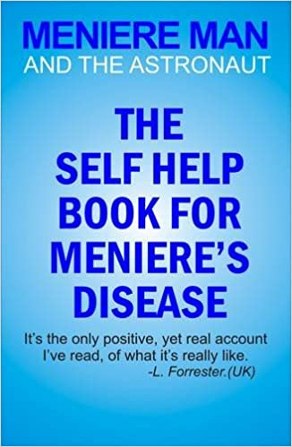 Meniere Man And The Astronaut The Self Help Book For Meniere S Disease Meniere Man Mindful Recovery 8601418312185 Medicine Health Science Books Amazon Com