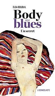Body Blues: Un secret par Elsa Boublil