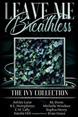 Leave Me Breathless: The Ivy Collection Paperback