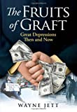 img - for The Fruits of Graft: Great Depressions Then and Now book / textbook / text book