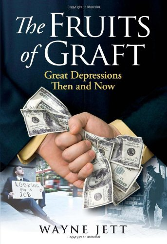 The Fruits of Graft: Great Depressions Then and Now (Currency Reserve Federal)