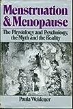 Menstruation and Menopause, Paula Weideger, 0394496477