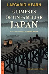 Glimpses of Unfamiliar Japan: Two Volumes in One (Tuttle Classics) Kindle Edition