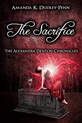 The Sacrifice (The Alexandra Denton Chronicles Book 4)