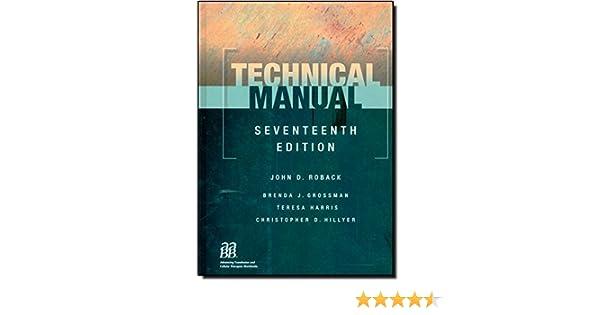 technical manual 17th edition 9781563953156 medicine health rh amazon com technical manual 13th edition aabb 1999 p488 aabb technical manual 16th edition free download