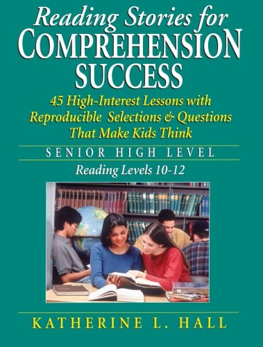 Reading Stories for Comprehension Success: Senior High Level, Reading Levels 10-12 ()