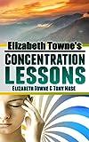 Elizabeth Towne's Concentration Lessons