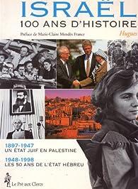 Israël. 100 ans d'histoire par Hugues Néel