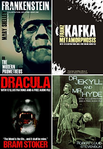 Frankenstein, Dracula, Dr. Jekyll & Mr. Hyde, and Metamorphosis Bumper Pack, With 45 Illustrations and Free Audio Links. Free Audio Links