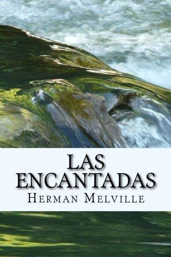 Las Encantadas (Spanish) Edition (Spanish Edition) [Herman Melville] (Tapa Blanda)