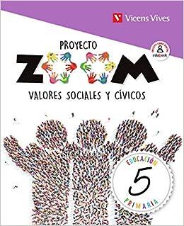 VALORES SOCIALES Y CIVICOS 5 (ZOOM): Amazon.es: Arocas Sanchis, Emma, Pla Viana, Maria Lena, Vera Lluch, Gabriela, Viana Martinez, Merce: Libros