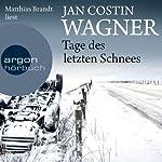 Tage des letzten Schnees   Jan Costin Wagner