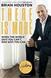 more - There Is More: When the World Says You Can't, God Says You Can