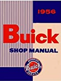COMPLETE & UNABRIDGED 1956 BUICK FACTORY REPAIR SHOP & SERVICE MANUAL - Includes; Series 40 Special, Series 60 Century, Series 50 Super, and Series 70 Roadmaster 56