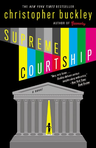 Supreme Courtship (2008) (Book) written by Christopher Buckley