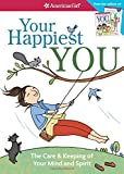 img - for Your Happiest You: The Care & Keeping of Your Mind and Spirit (American Girl) book / textbook / text book