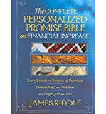 the complete personalized promise bible on financial increase every scripture promise of provision from genesis to revelation personalized and written as a prayer just for you personalized promise bible paperback common
