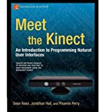 img - for [(Meet the Kinect: An Introduction to Programming Natural User Interfaces)] [Author: Sean Keane] published on (January, 2012) book / textbook / text book