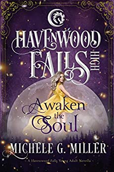 Awaken the Soul: (A Havenwood Falls High Novella) by [Miller, Michele G.]