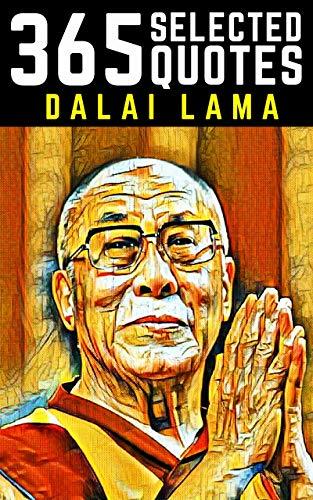 Dalai Lama 365 Selected Quotes On Love Life And Happiness