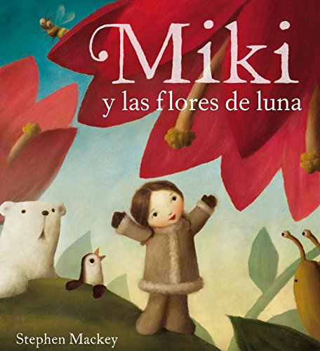 Download Miki y las flores de luna / Miki And The Moon Blossom (Spanish Edition) pdf epub