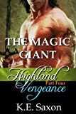 THE MAGIC GIANT : Highland Vengeance : Part Four (A Family Saga / Adventure Romance) (Highland Vengeance: A Serial Novel)