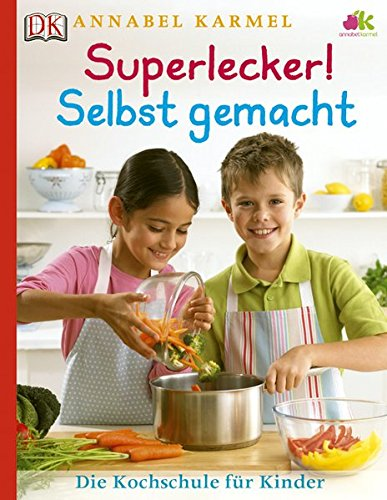 Kochschule für kinder  Superlecker! Selbst gemacht: Die Kochschule für Kinder: Amazon.de ...