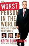 The Worst Person in the World, Keith Olbermann, 0470044950