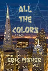 All The Colors: a novel about Thailand, America and money