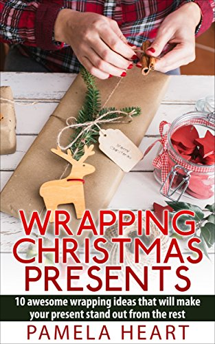Wrapping Christmas Presents: 10 awesome wrapping ideas that will make your present stand out from the rest