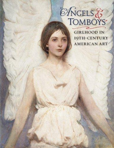 Angels and Tomboys: Girlhood in Nineteenth-Century American Art