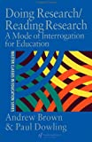 Reading Research - Doing Research, Andrew Brown and Paul Dowling, 0750707194