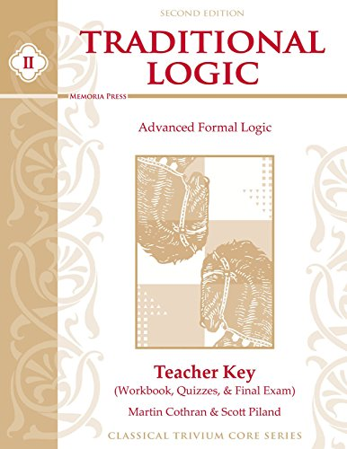 Traditional Logic II: Teacher Key: Workbook, Quizzes, & Tests