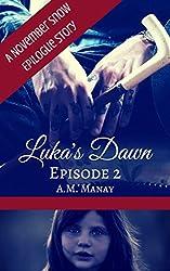 Luka's Dawn, Episode 2 (November Snow Epilogue Stories)