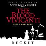 The Blood Vivicanti Part 1: Mary Paige |  Becket