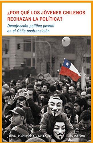 ¿Por qué los jóvenes chilenos rechazan la política? Desafección política juvenil en el Chile