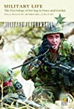Military Life: The Psychology of Serving in Peace and Combat (4 Volume Set)