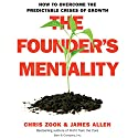 The Founder's Mentality: How to Overcome the Predictable Crises of Growth Audiobook by Chris Zook, James Allen Narrated by Robert Feifar
