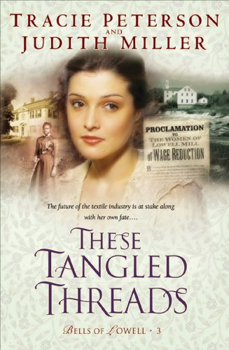 (These Tangled Threads (Bells of Lowell Book #3) )