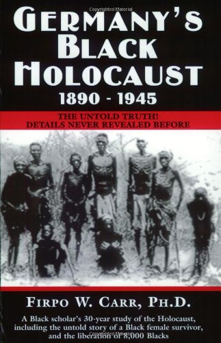 Germanys Black Holocaust  1890 1945  The Untold Truth