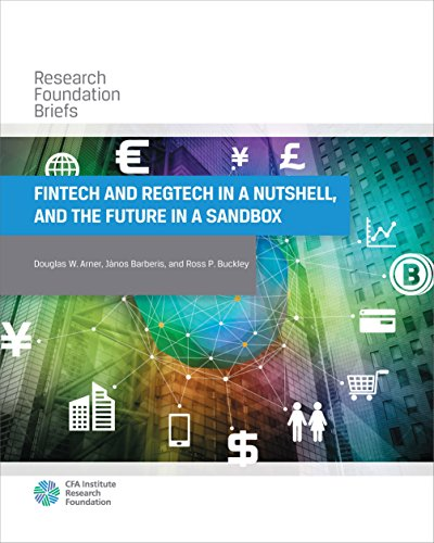 FinTech and RegTech in a Nutshell, and the Future in a Sandbox (Research Foundation Briefs)