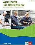 Wirtschafts- und Betriebslehre / Schülerbuch mit Online-Angebot: Lernsituationen und Prüfungswissen / Ausgabe 2015