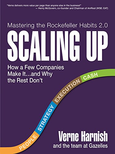 Scaling Up: How a Few Companies Make It...and Why the Rest Don't (Rockefeller Habits 2.0) cover