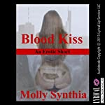 Blood Kiss: An Erotic Vampire Short | Molly Synthia