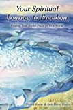 Your Spiritual Journey to Freedom, Shirley Kaine and Ann Marie Radix, 1451577117