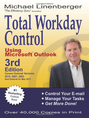 Total Workday Control Using Microsoft Outlook, 3rd Edition by Michael Linenberger, Publisher : New Academy Publishers