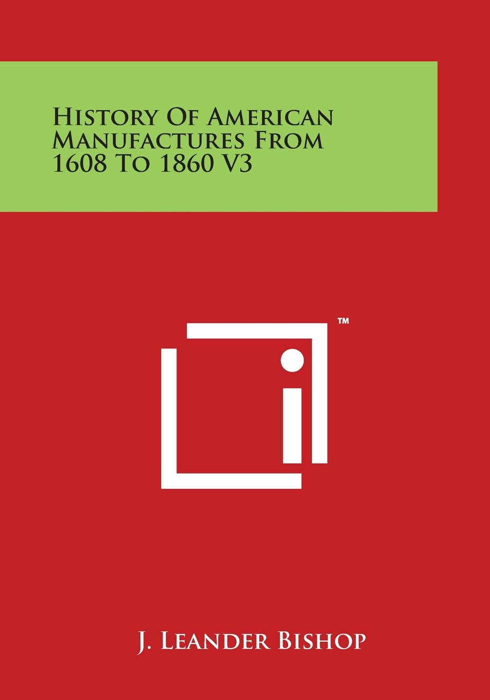 Read Online History Of American Manufactures From 1608 To 1860 V3 pdf epub